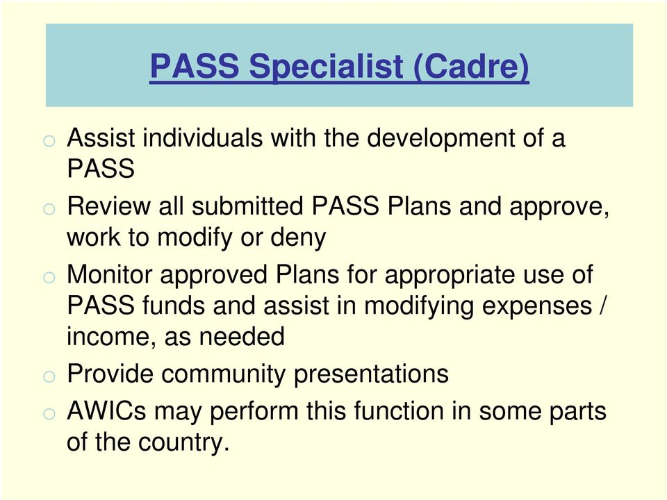 appropriate use of PASS funds and assist in modifying expenses / income, as needed o
