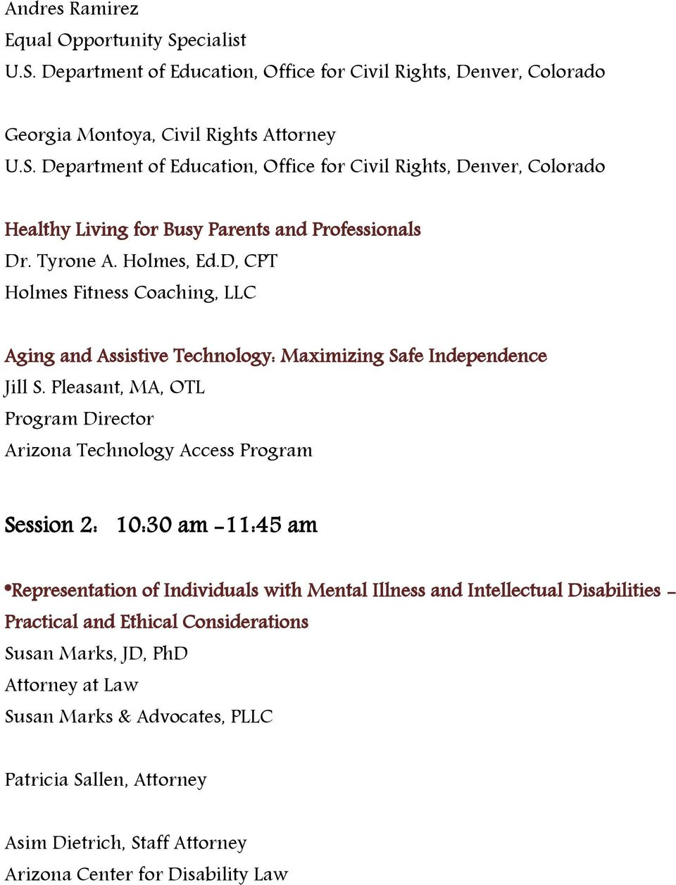 Pleasant, MA, OTL Program Director Arizona Technology Access Program Session 2: 10:30 am -11:45 am *Representation of Individuals with Mental Illness and Intellectual Disabilities -