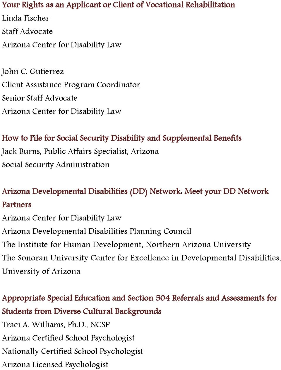 Security Administration Arizona Developmental Disabilities (DD) Network: Meet your DD Network Partners Arizona Developmental Disabilities Planning Council The Institute for Human Development,