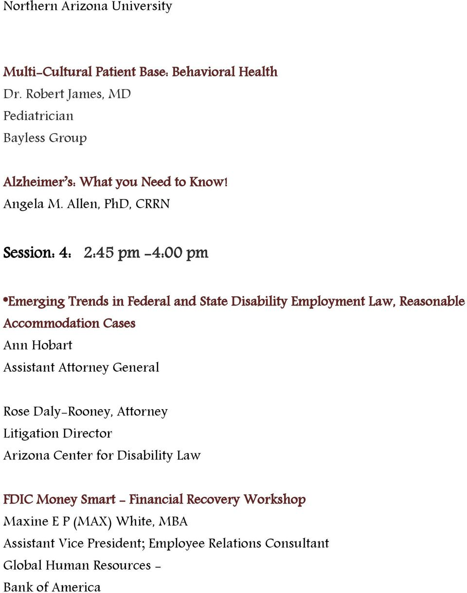 Allen, PhD, CRRN Session: 4: 2:45 pm -4:00 pm *Emerging Trends in Federal and State Disability Employment Law, Reasonable Accommodation Cases
