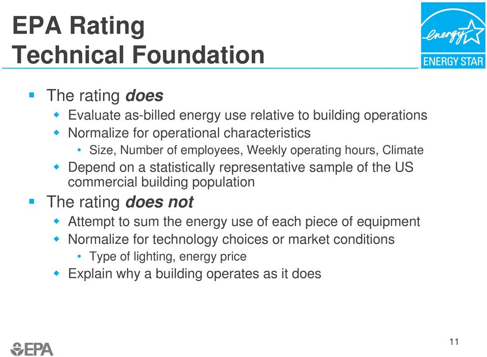 representative sample of the US commercial building population The rating does not Attempt to sum the energy use of each piece