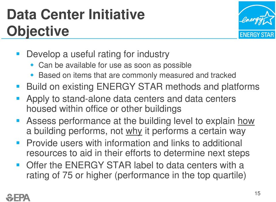 performance at the building level to explain how a building performs, not why it performs a certain way Provide users with information and links to additional