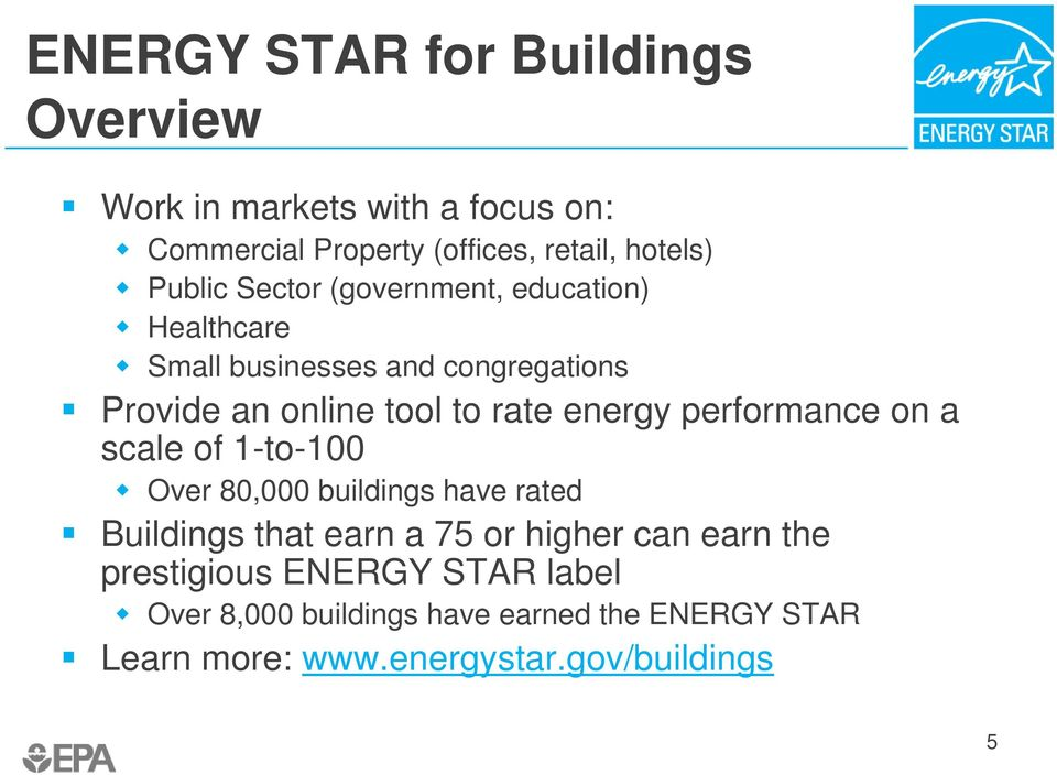 energy performance on a scale of 1-to-100 Over 80,000 buildings have rated Buildings that earn a 75 or higher can earn