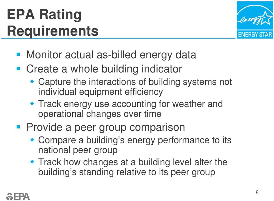 and operational changes over time Provide a peer group comparison Compare a building s energy performance to