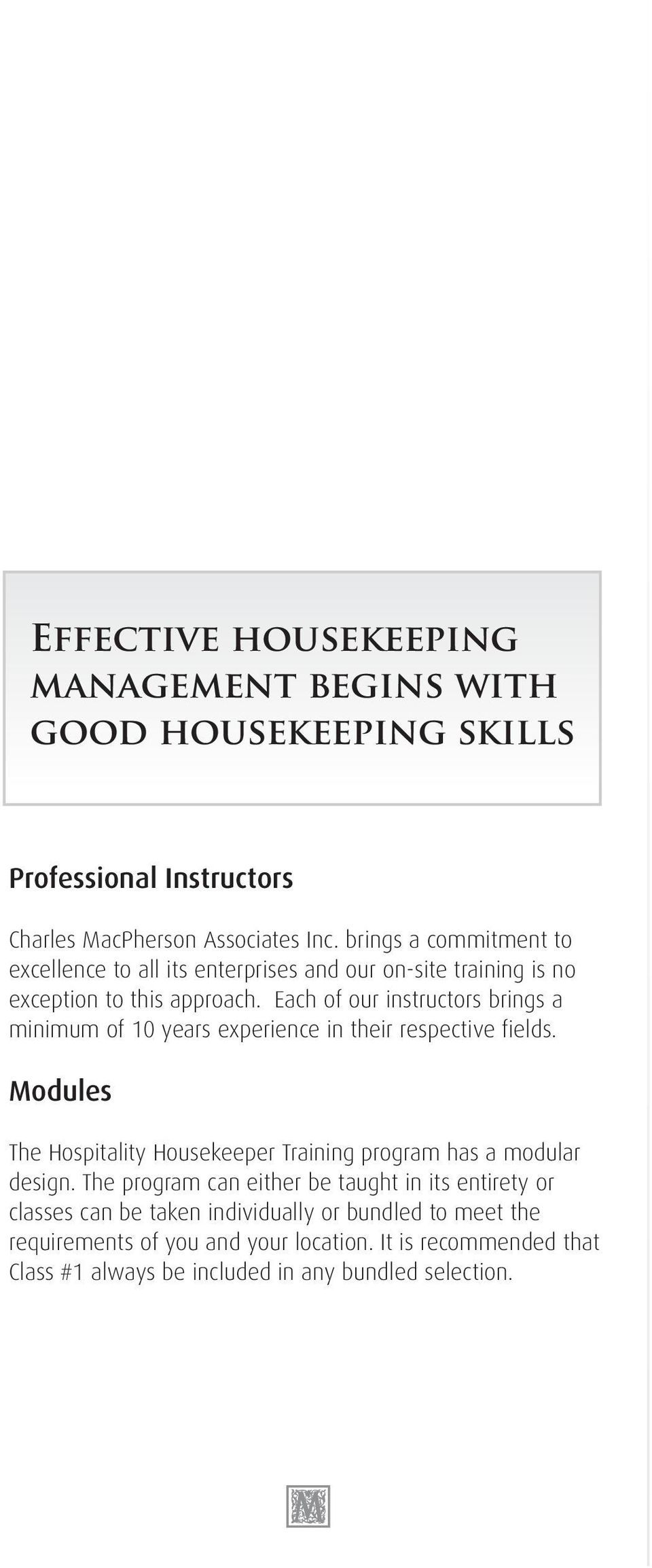 Each of our instructors brings a minimum of 10 years experience in their  respective fields. 4 Hotel Housekeeping ...