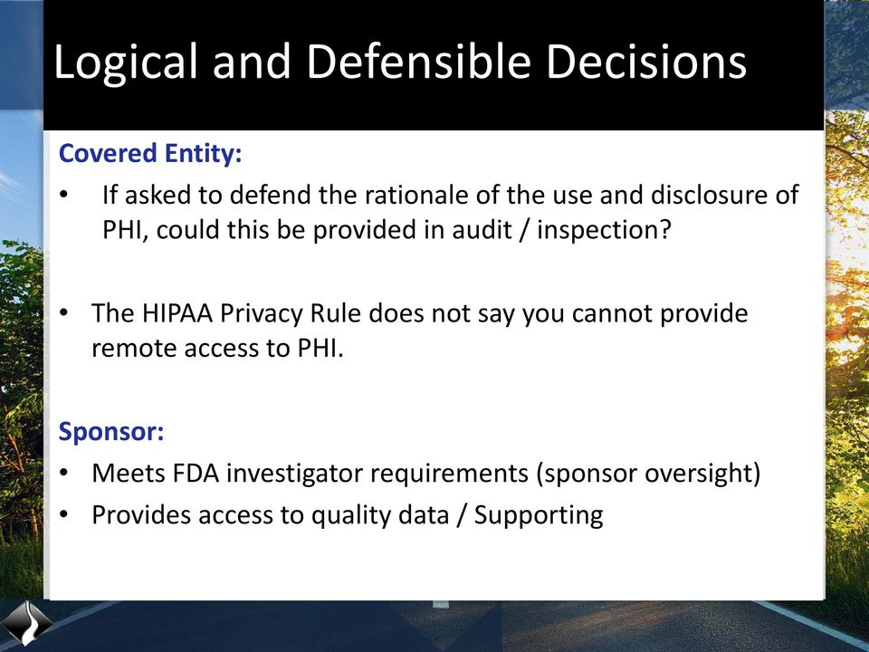 The HIPAA Privacy Rule does not say you cannot provide remote access to PHI.