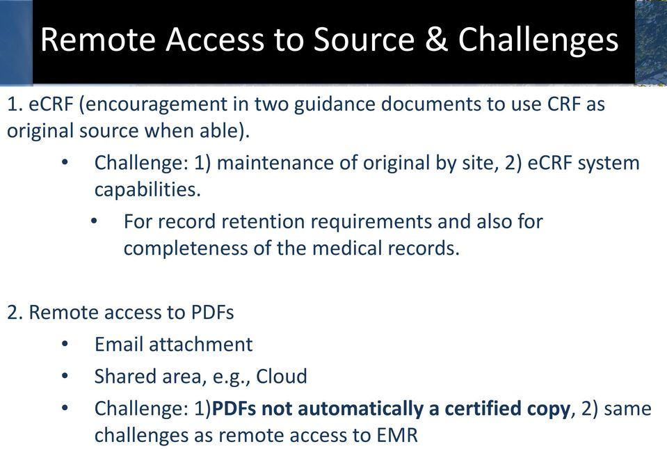 Challenge: 1) maintenance of original by site, 2) ecrf system capabilities.