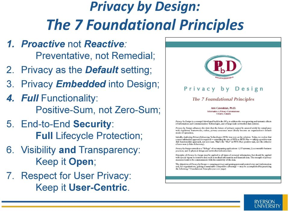 Privacy Embedded into Design; 4. Full Functionality: Positive-Sum, not Zero-Sum; 5.