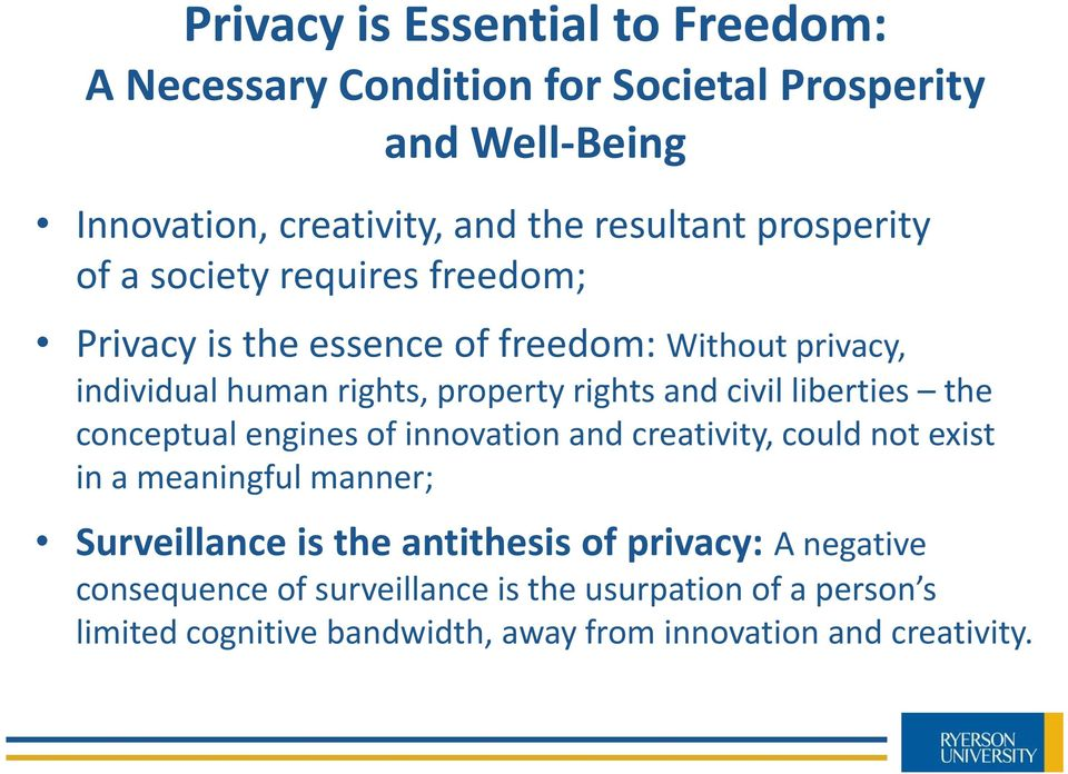civil liberties the conceptual engines of innovation and creativity, could not exist in a meaningful manner; Surveillance is the antithesis