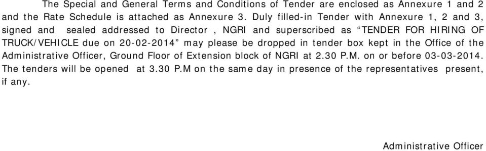 due on 20-02-2014 may please be dropped in tender box kept in the Office of the Administrative Officer, Ground Floor of Extension block of NGRI at 2.