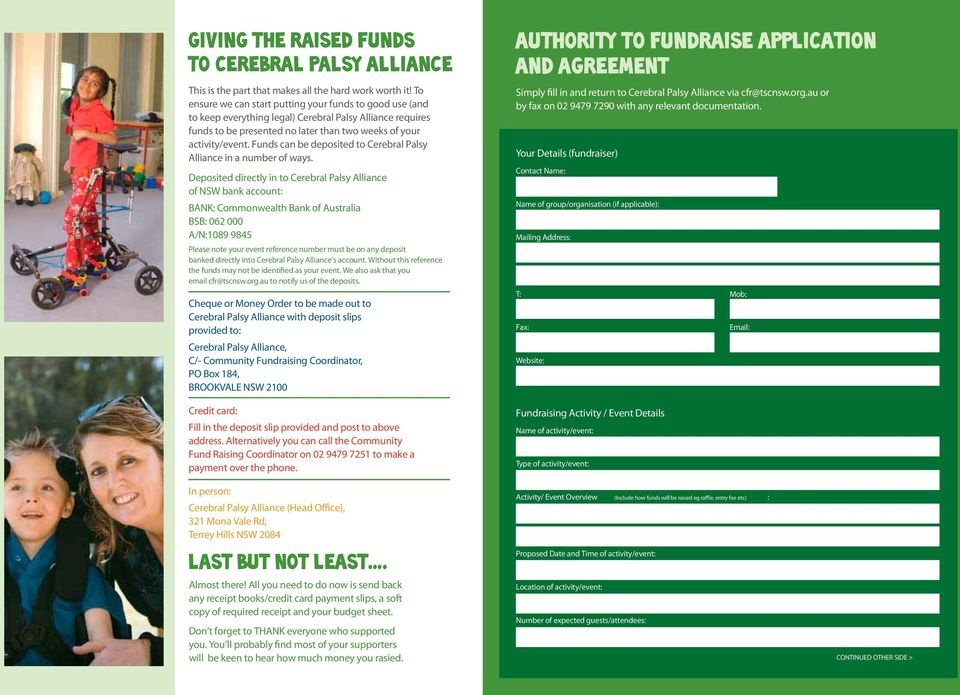 Funds can be deposited to Cerebral Palsy Alliance in a number of ways.