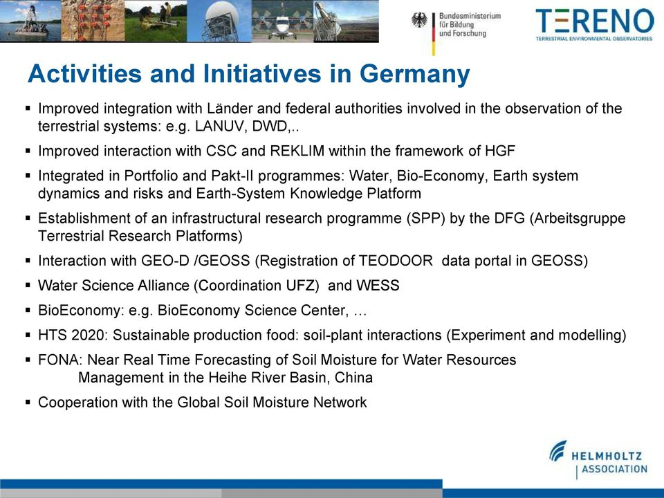 Platform Establishment of an infrastructural research programme (SPP) by the DFG (Arbeitsgruppe Terrestrial Research Platforms) Interaction with GEO-D /GEOSS (Registration of TEODOOR data portal in