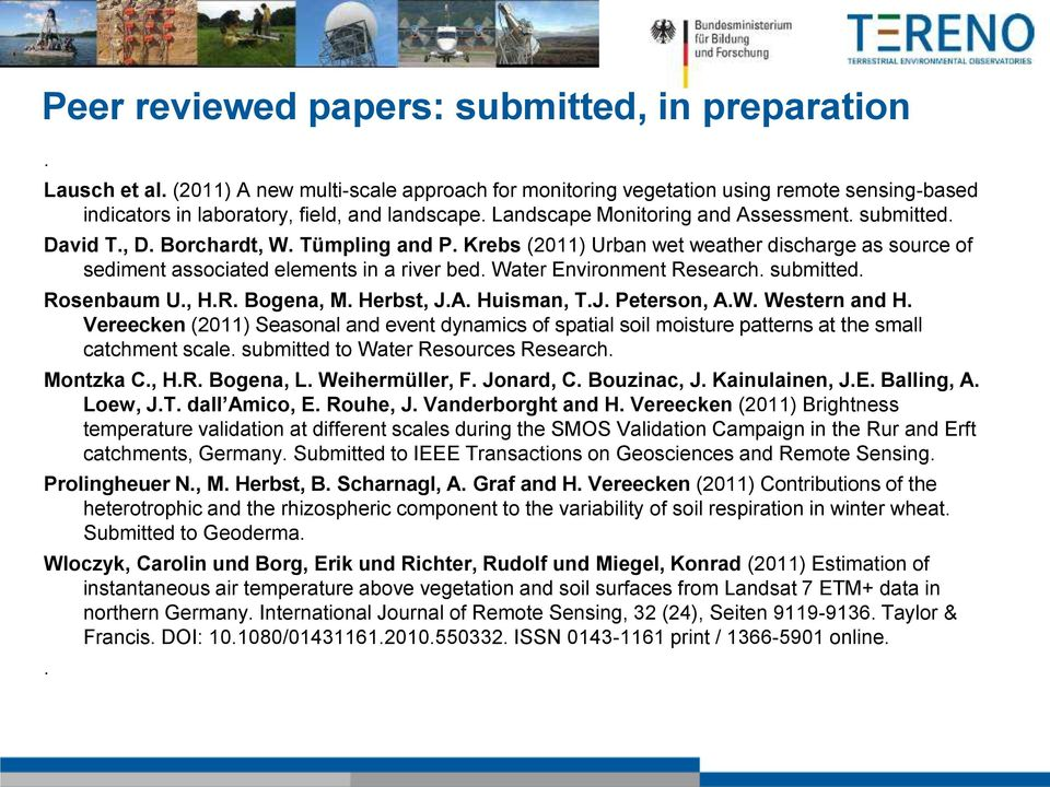 Water Environment Research. submitted. Rosenbaum U., H.R. Bogena, M. Herbst, J.A. Huisman, T.J. Peterson, A.W. Western and H.
