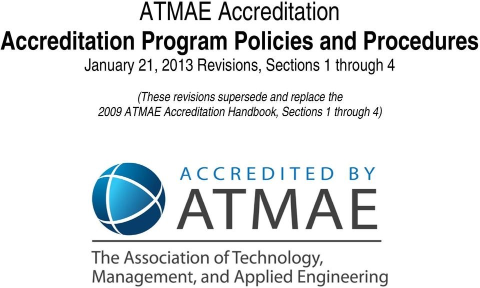 supersede and replace the 2009 ATMAE