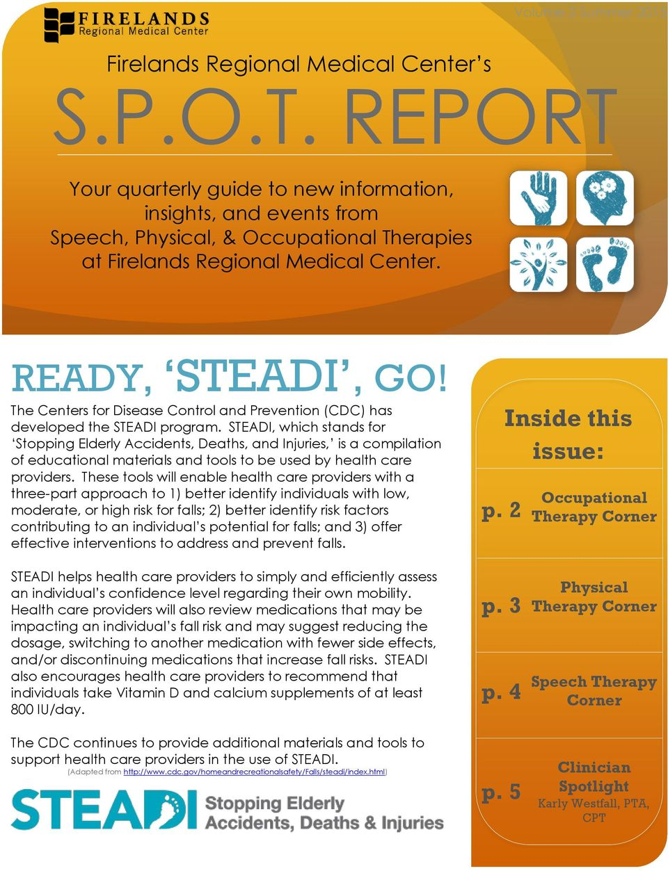 The Centers for Disease Control and Prevention (CDC) has developed the STEADI program.