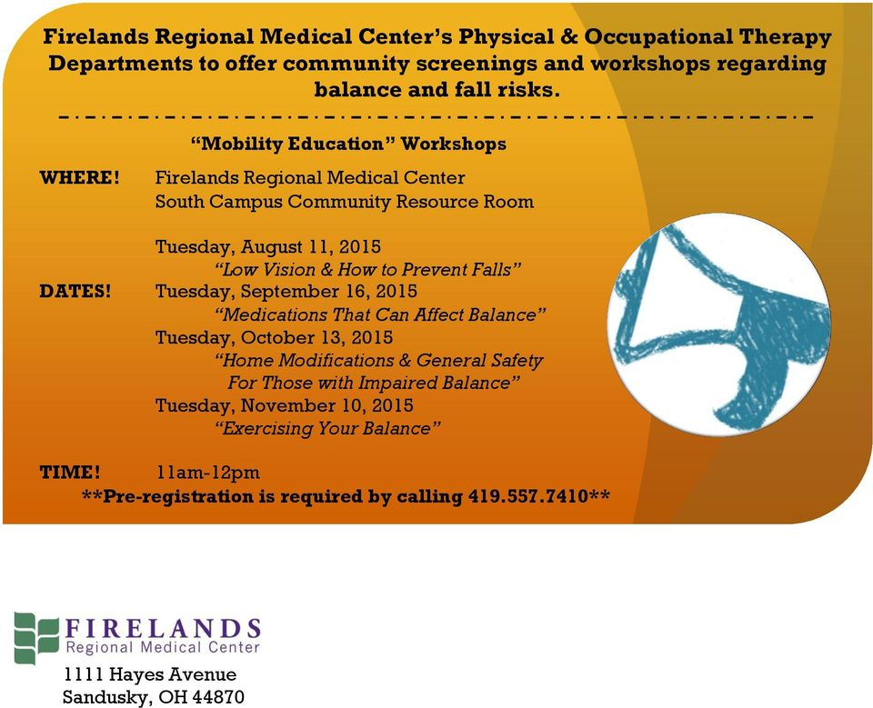 Mobility Education Workshops Firelands Regional Medical Center South Campus Community Resource Room Tuesday, August 11, 2015 Low Vision & How to Prevent Falls
