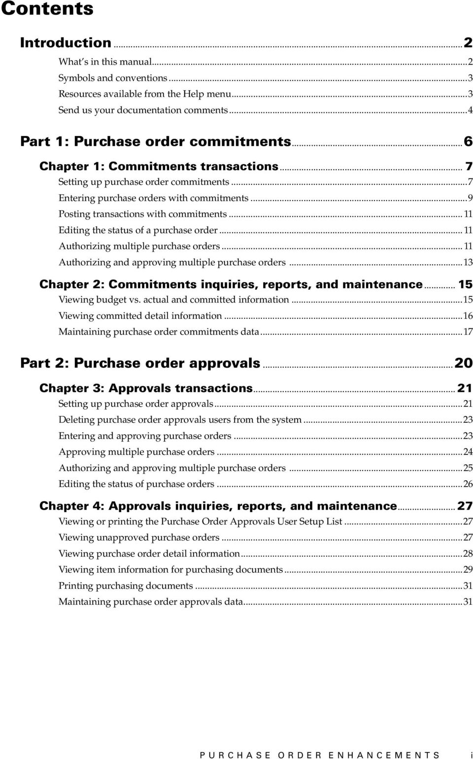 .. 11 Editing the status of a purchase order... 11 Authorizing multiple purchase orders... 11 Authorizing and approving multiple purchase orders.