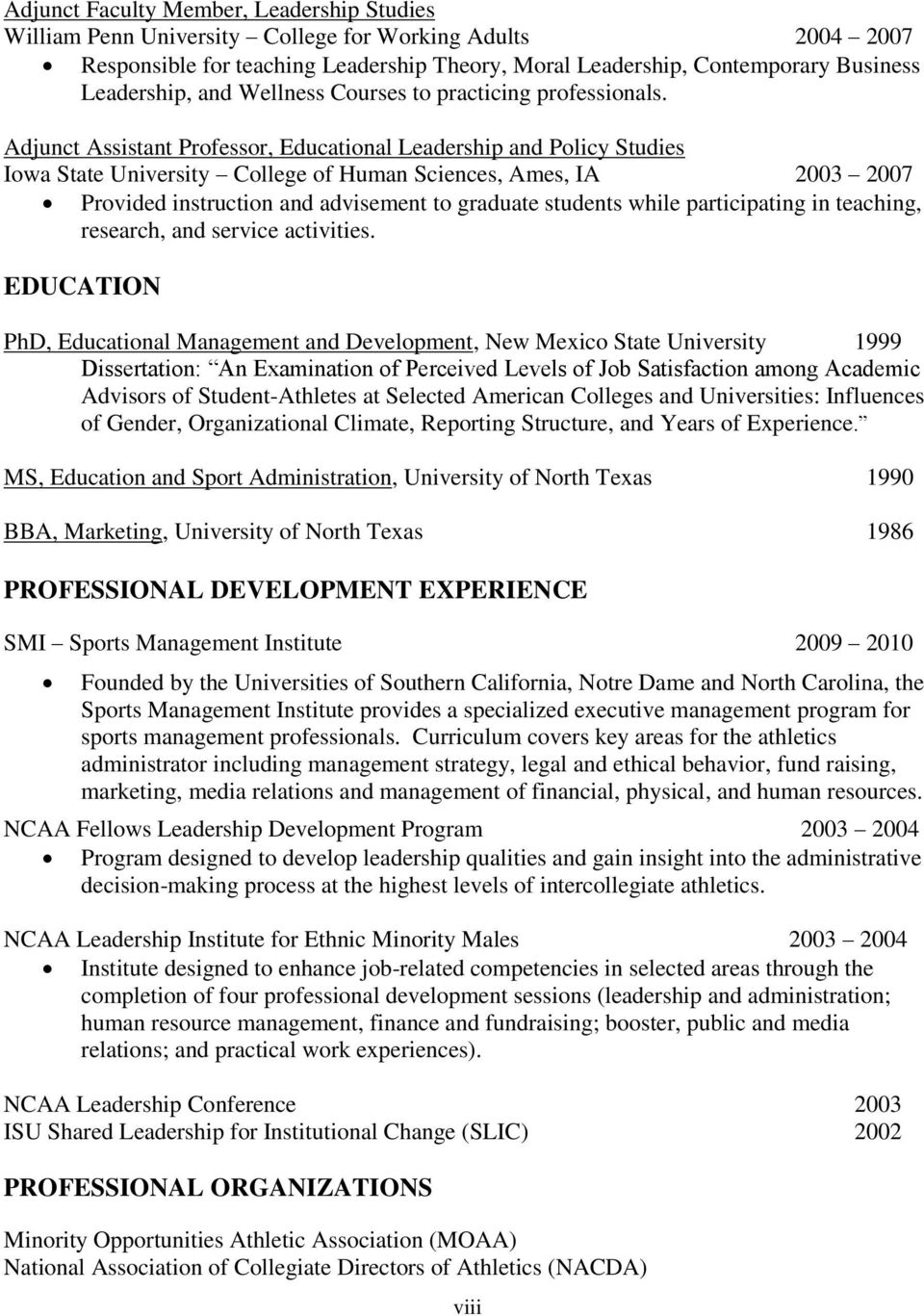 Adjunct Assistant Professor, Educational Leadership and Policy Studies Iowa State University College of Human Sciences, Ames, IA 2003 2007 Provided instruction and advisement to graduate students