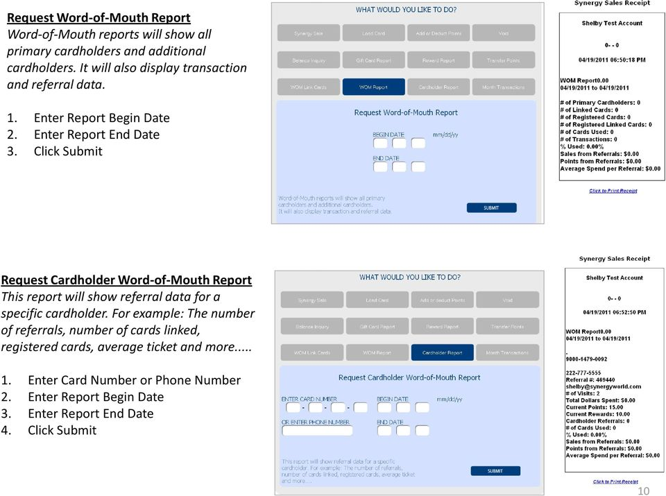Click Submit Request Cardholder Word-of-Mouth Report This report will show referral data for a specific cardholder.