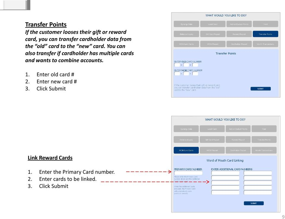 You can also transfer if cardholder has multiple cards and wants to combine accounts. 1.