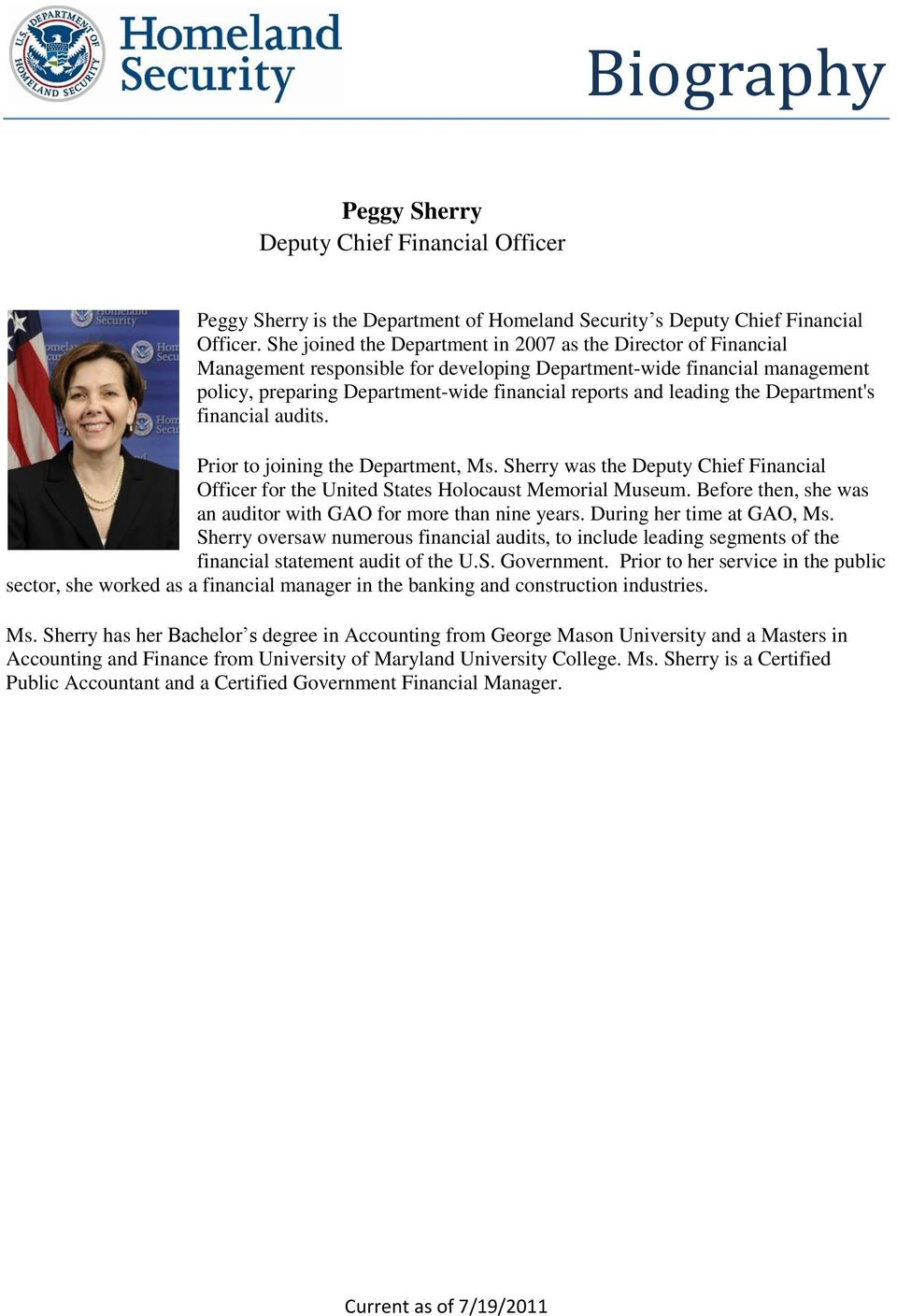 leading the Department's financial audits. Prior to joining the Department, Ms. Sherry was the Deputy Chief Financial Officer for the United States Holocaust Memorial Museum.
