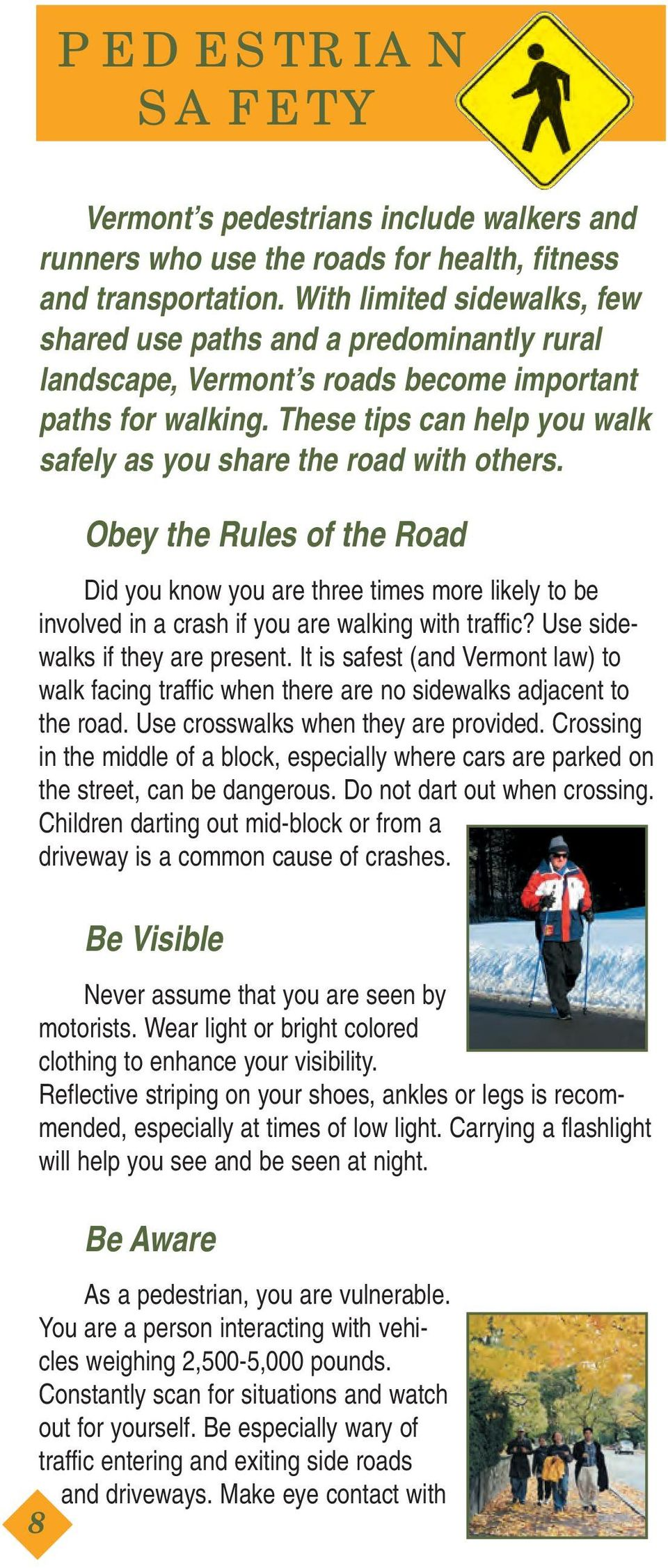 These tips can help you walk safely as you share the road with others.