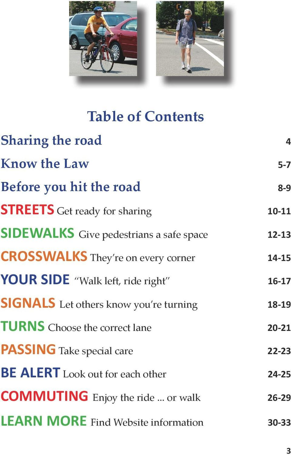 16-17 SIGNALS Let others know you re turning 18-19 TURNS Choose the correct lane 20-21 PASSING Take special care 22-23