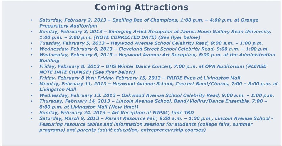 m. 1:00 p.m. Wednesday, February 6, 2013 Heywood Avenue Art Reception, 6:00 p.m. at the Administration Building Friday, February 8, 2013 OHS Winter Dance Concert, 7:00 p.m. at OPA Auditorium (PLEASE