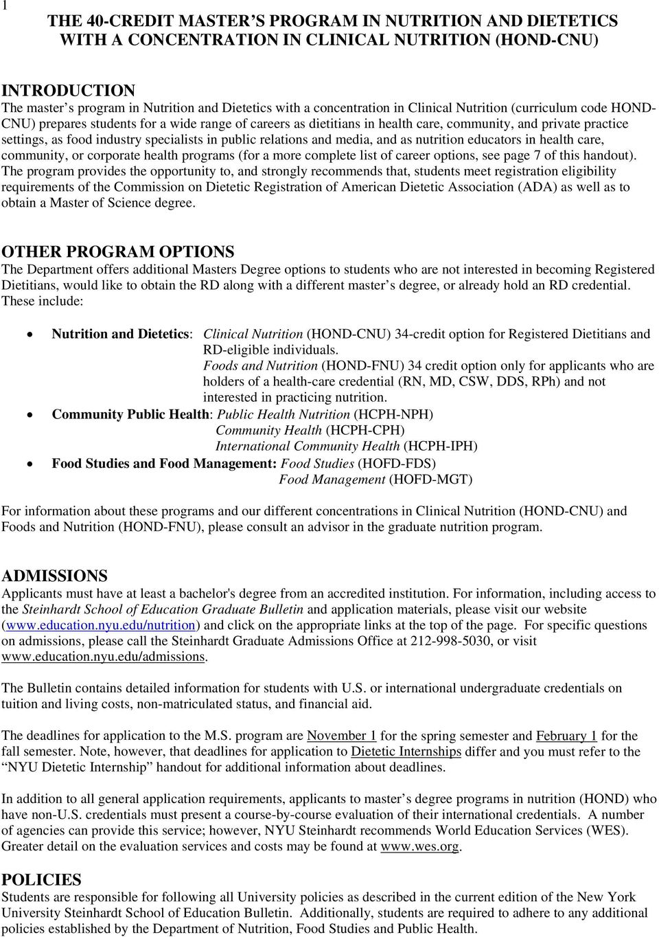 public relations and media, and as nutrition educators in health care, community, or corporate health programs (for a more complete list of career options, see page 7 of this handout).