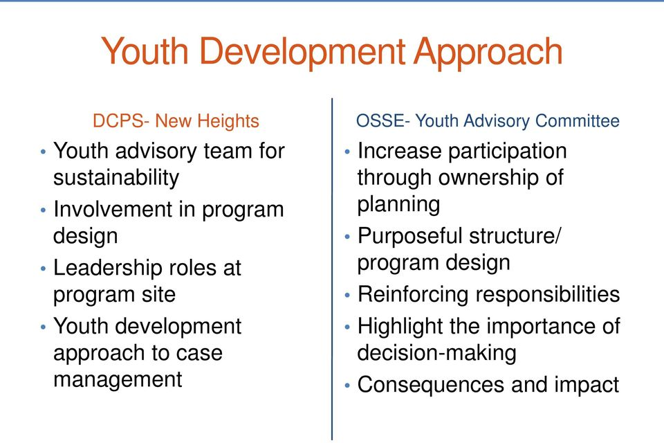Youth Advisory Committee Increase participation through ownership of planning Purposeful structure/