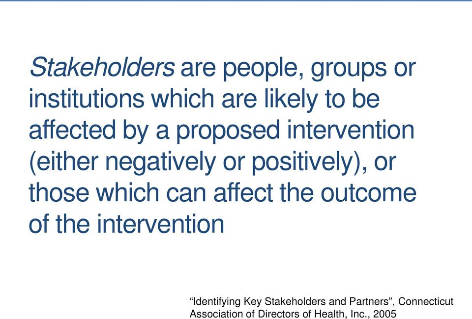 those which can affect the outcome of the intervention Identifying Key