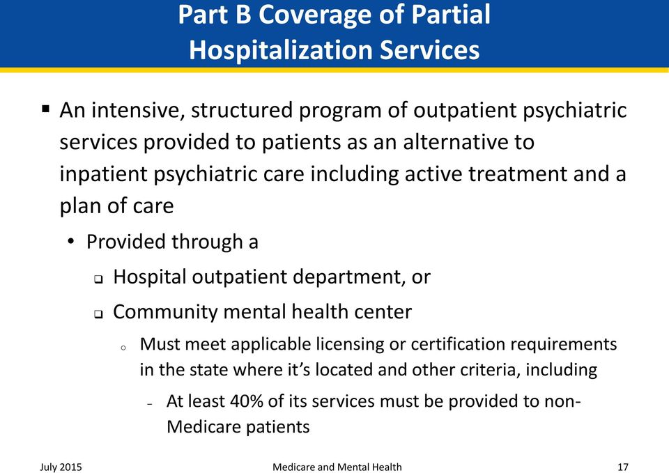 outpatient department, or Community mental health center o Must meet applicable licensing or certification requirements in the state where