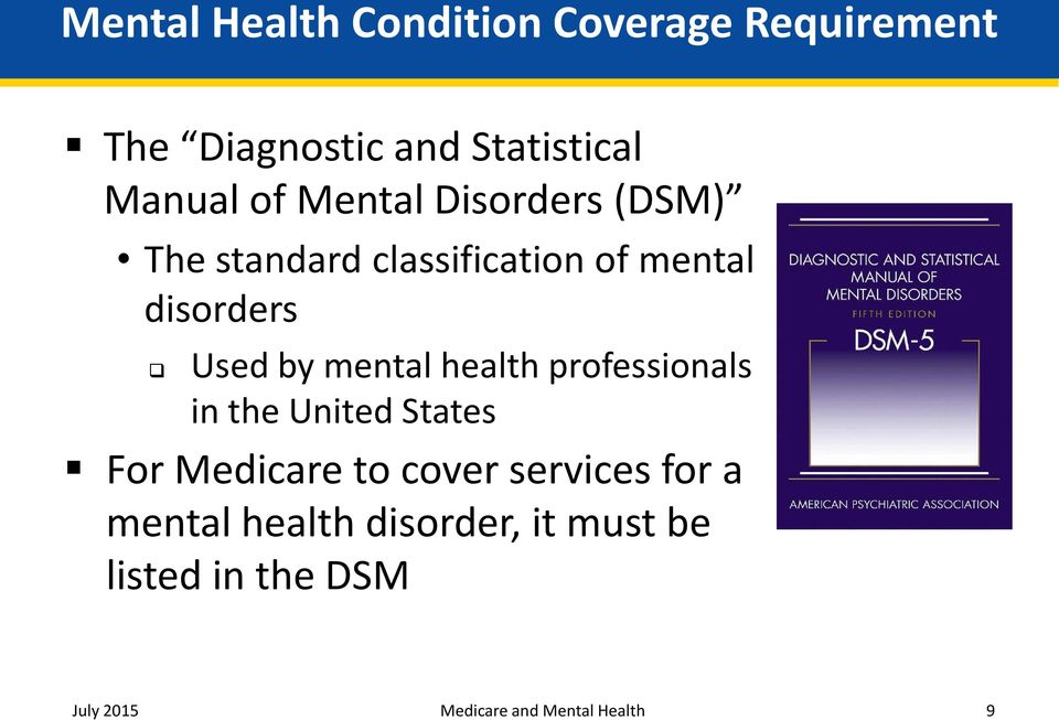 health professionals in the United States For Medicare to cover services for a mental