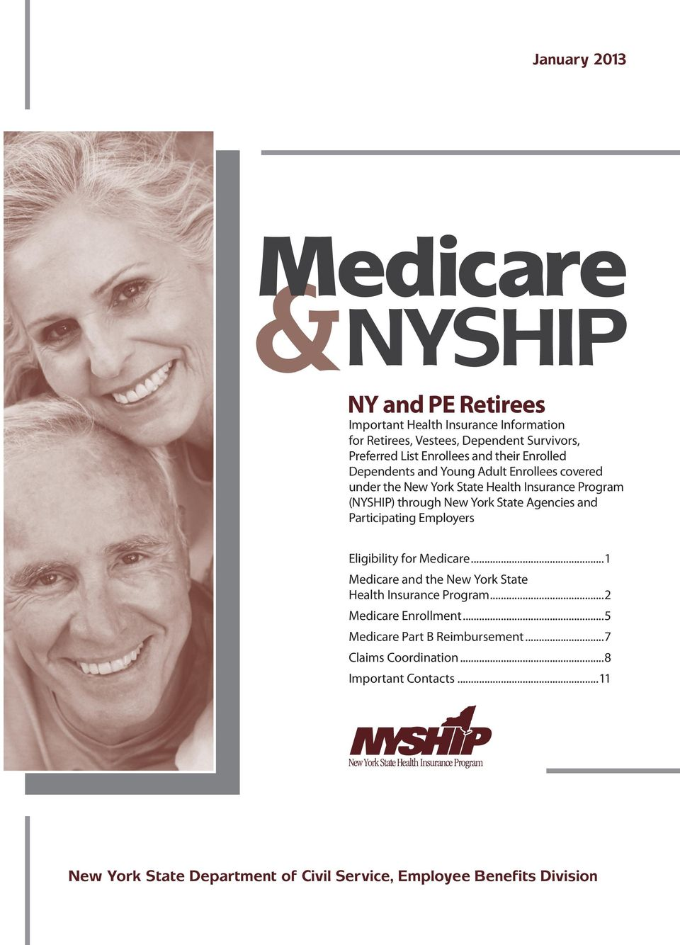 State Agencies and Participating Employers Eligibility for Medicare...1 Medicare and the New York State Health Insurance Program...2 Medicare Enrollment.