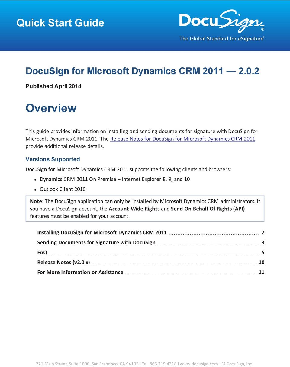 The Release Notes for DocuSign for Microsoft Dynamics CRM 2011 provide additional release details.