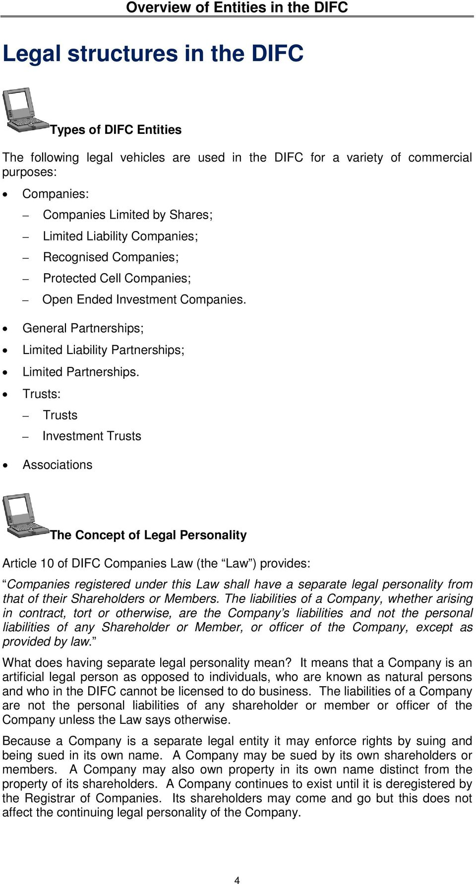 Trusts: Trusts Investment Trusts Associations The Concept of Legal Personality Article 10 of DIFC Companies Law (the Law ) provides: Companies registered under this Law shall have a separate legal