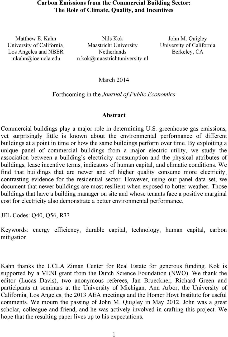 Quigley University of California Berkeley, CA March 2014 Forthcoming in the Journal of Public Economics Abstract Commercial buildings play a major role in determining U.S.