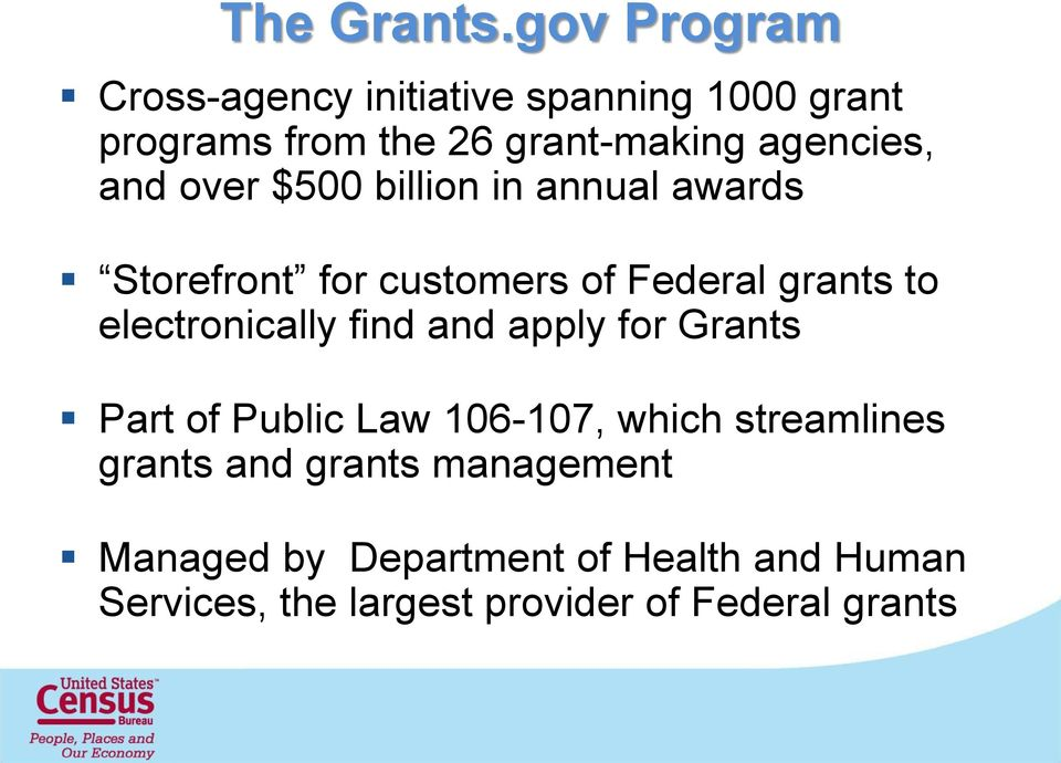 and over $500 billion in annual awards Storefront for customers of Federal grants to electronically