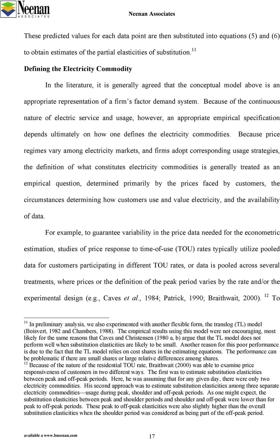 Because of the continuous nature of electric service and usage, however, an appropriate empirical specification depends ultimately on how one defines the electricity commodities.