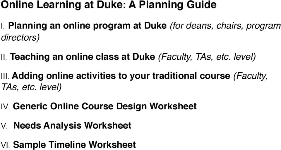 Teaching an online class at Duke (Faculty, TAs, etc. level) III.