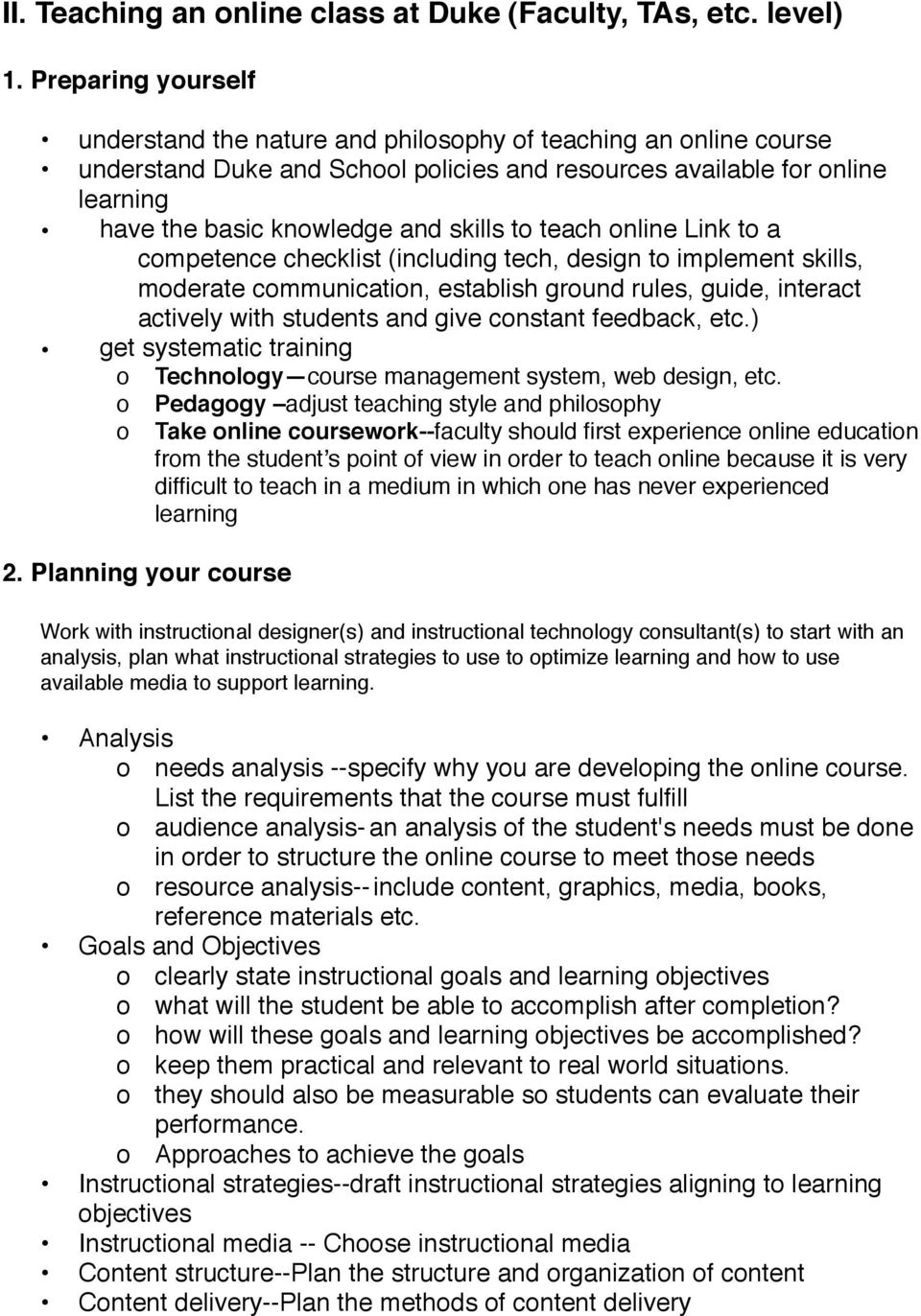 skills to teach online Link to a competence checklist (including tech, design to implement skills, moderate communication, establish ground rules, guide, interact actively with students and give