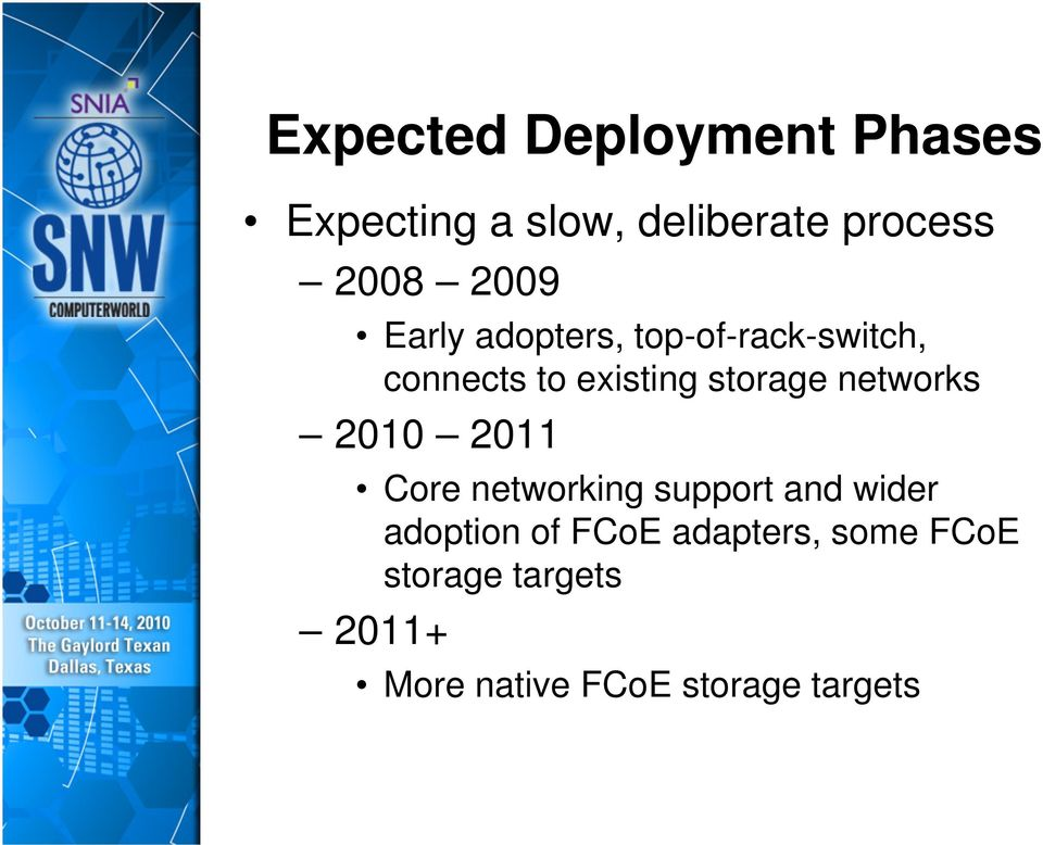 networks 2010 2011 Core networking support and wider adoption of FCoE