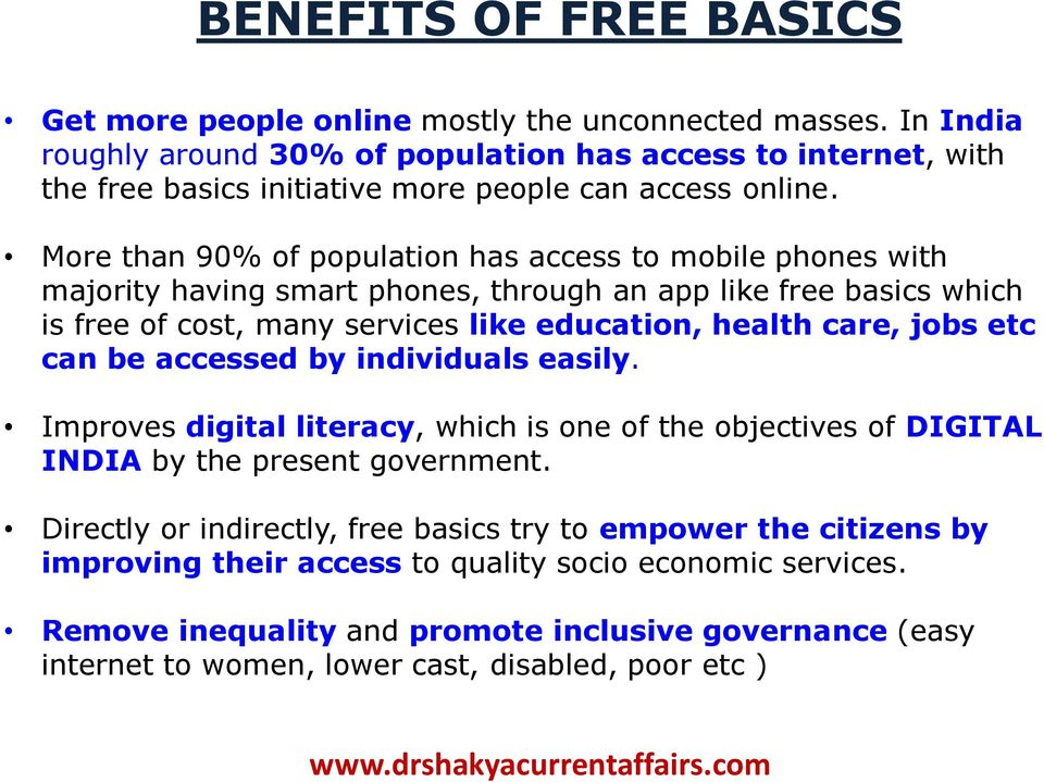 More than 90% of population has access to mobile phones with majority having smart phones, through an app like free basics which is free of cost, many services like education, health care, jobs
