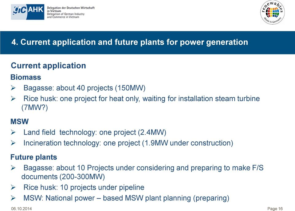 4MW) Incineration technology: one project (1.