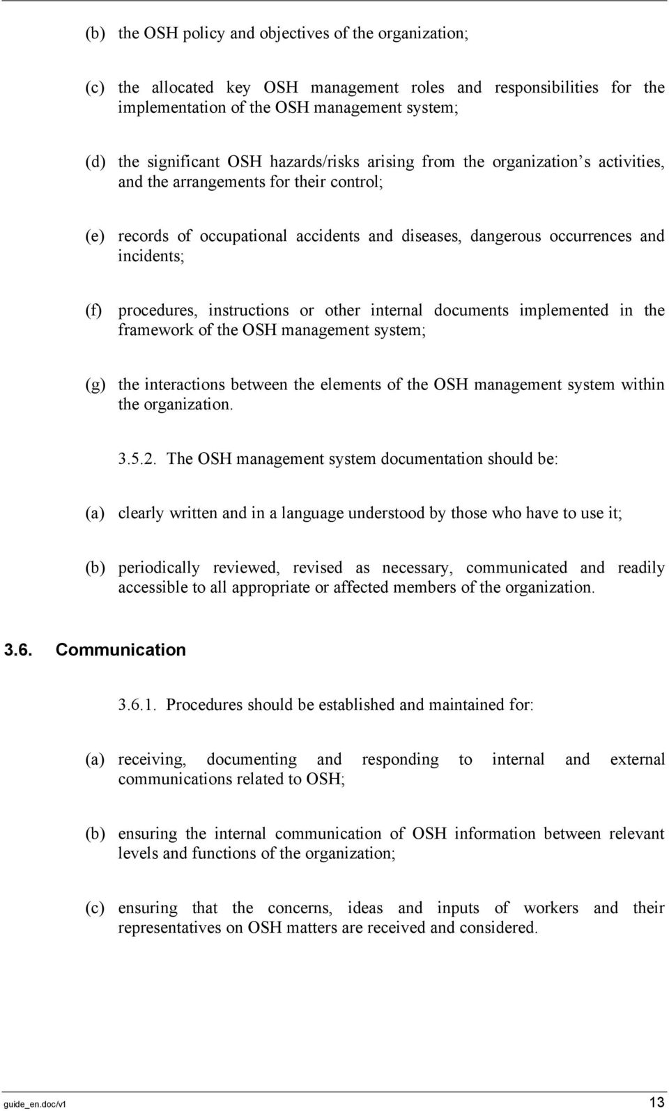 procedures, instructions or other internal documents implemented in the framework of the OSH management system; (g) the interactions between the elements of the OSH management system within the