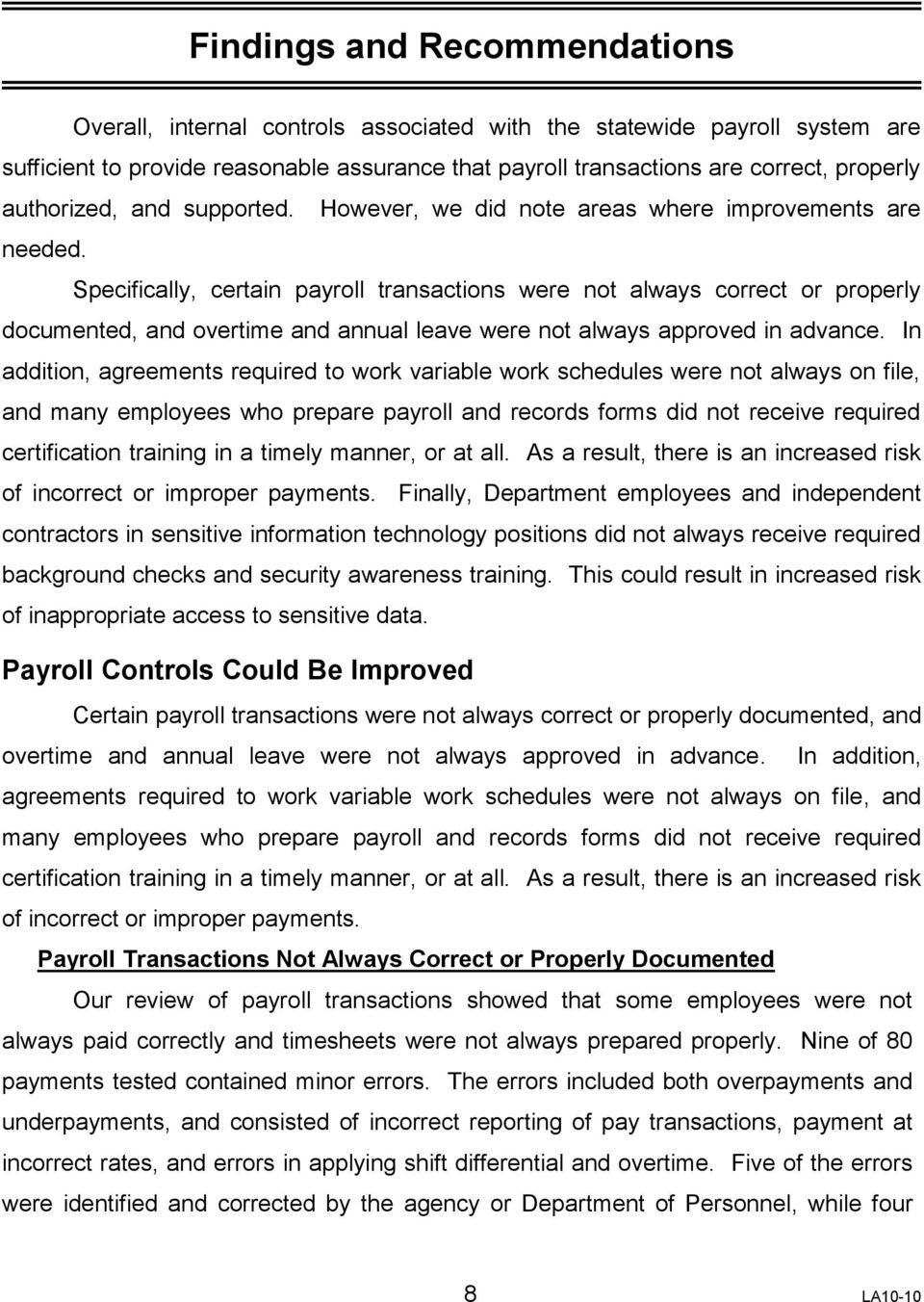 Specifically, certain payroll transactions were not always correct or properly documented, and overtime and annual leave were not always approved in advance.