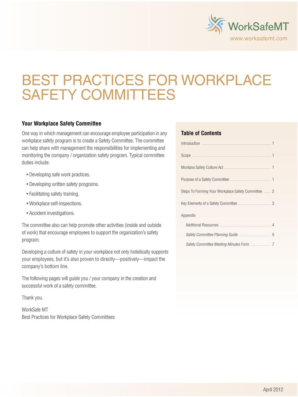 Safety Committee. The committee can help share with management the responsibilities for implementing and monitoring the company / organization safety program.