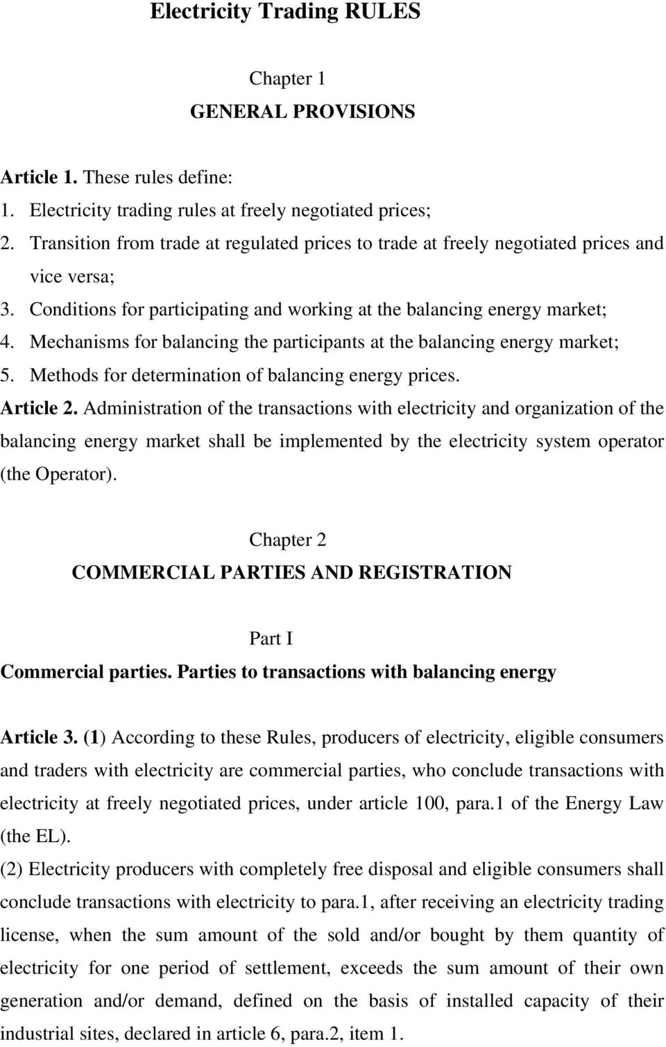 Mechanisms for balancing the participants at the balancing energy market; 5. Methods for determination of balancing energy prices. Article 2.