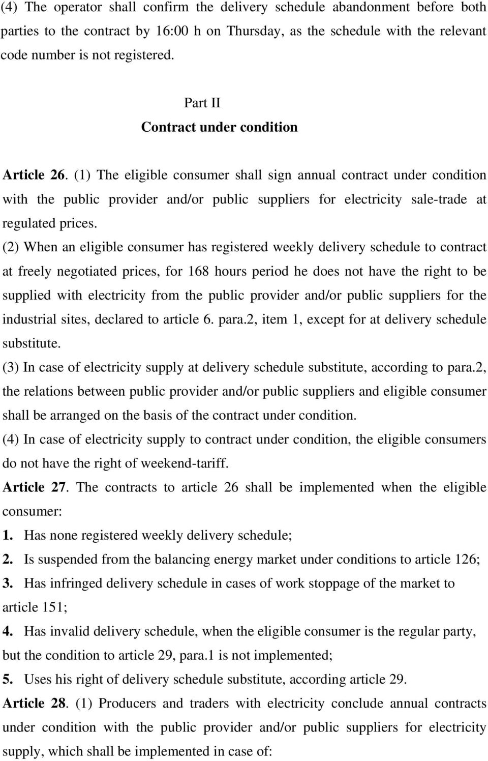 (1) The eligible consumer shall sign annual contract under condition with the public provider and/or public suppliers for electricity sale-trade at regulated prices.