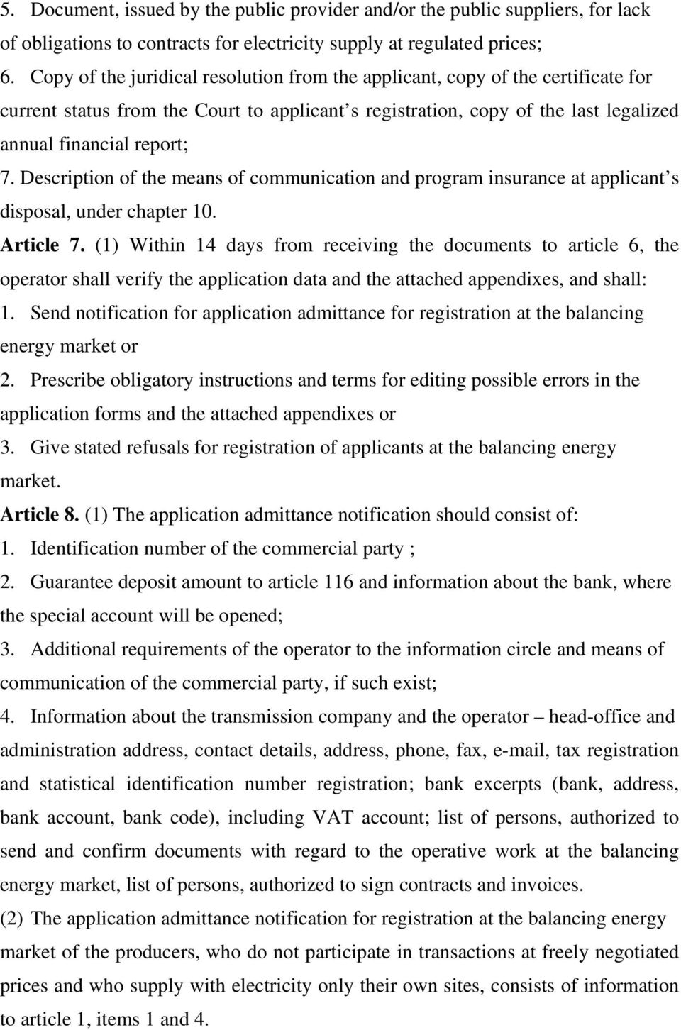 Description of the means of communication and program insurance at applicant s disposal, under chapter 10. Article 7.